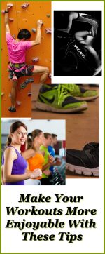 Make Your Workouts More Enjoyable With These Tips